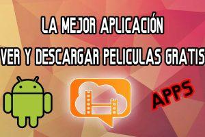 app para decargar peliculas gratis