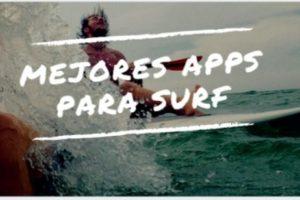 Mejores aplicaciones para Surfistas, Previsión de Olas y Viento