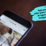 Apps para saber quien te deja de seguir en Instagram